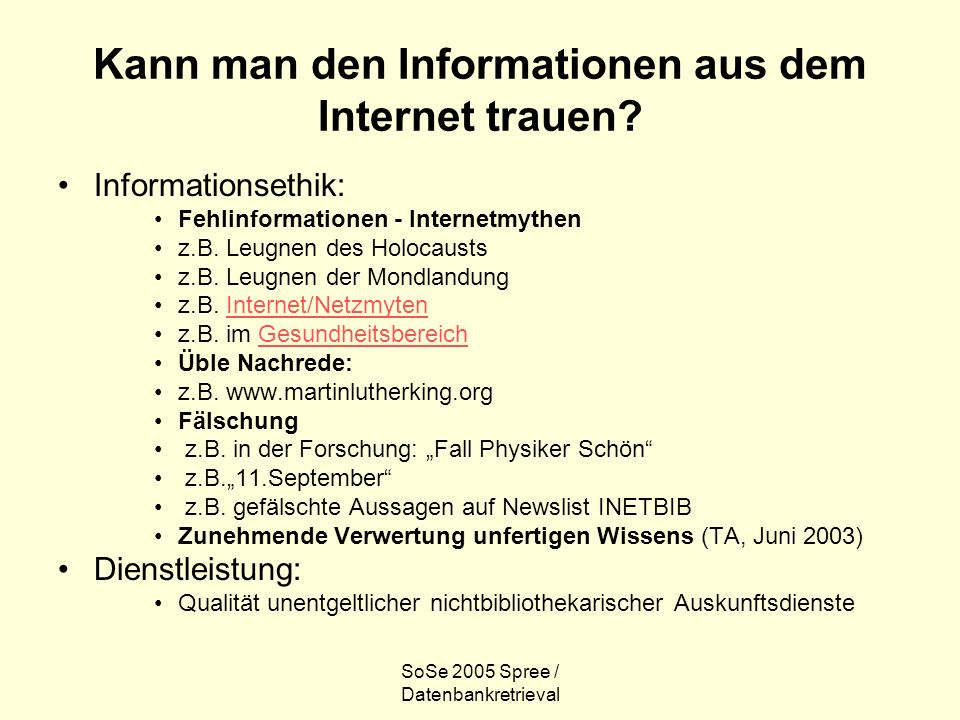 SoSe 2005 Spree / Datenbankretrieval Kann man den Informationen aus dem Internet trauen.
