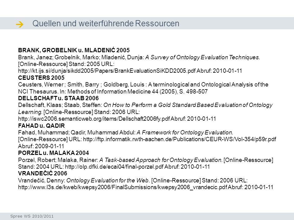 Quellen und weiterführende Ressourcen Quellen / Ressourcen BRANK, GROBELNIK u. MLADENIĆ 2005 Brank, Janez; Grobelnik, Marko; Mladenić, Dunja: A Survey