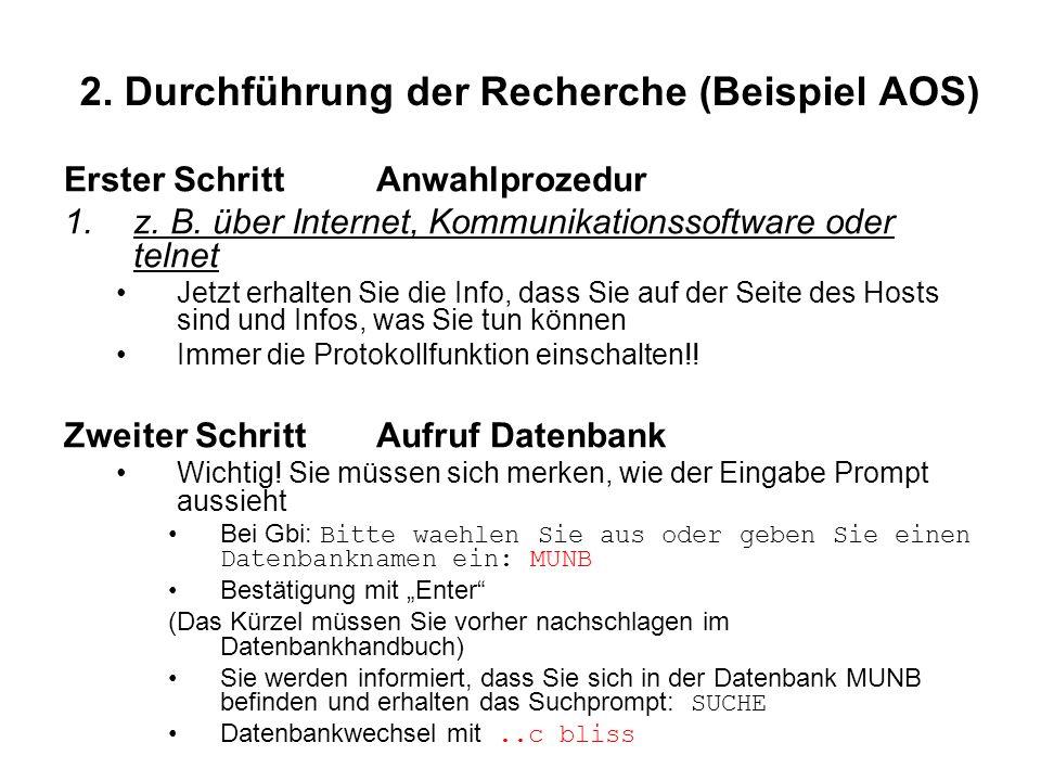2. Durchführung der Recherche (Beispiel AOS) Erster SchrittAnwahlprozedur 1.z.