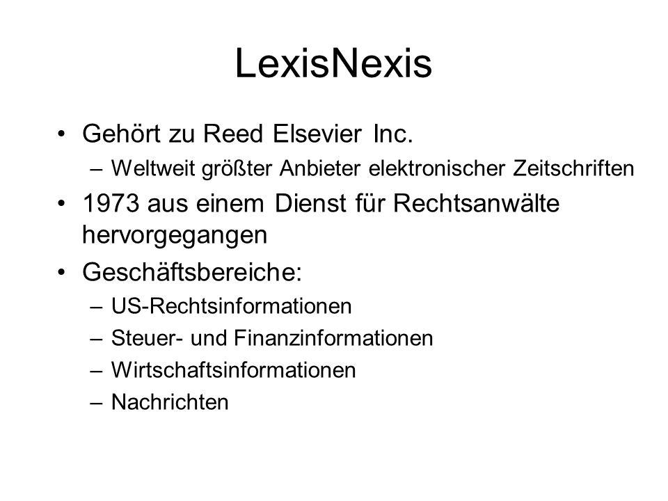 LexisNexis Gehört zu Reed Elsevier Inc. –Weltweit größter Anbieter elektronischer Zeitschriften 1973 aus einem Dienst für Rechtsanwälte hervorgegangen