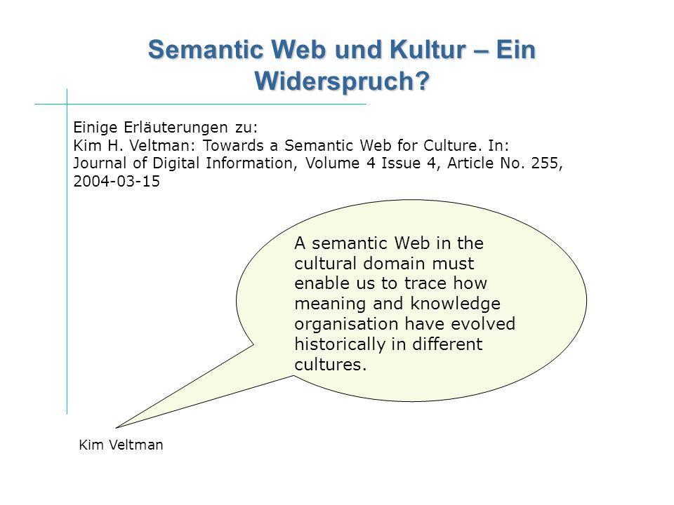 Semantic Web und Kultur – Ein Widerspruch? Einige Erläuterungen zu: Kim H. Veltman: Towards a Semantic Web for Culture. In: Journal of Digital Informa
