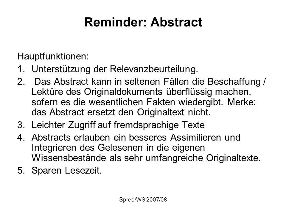 Spree/WS 2007/08 Reminder: Abstract Hauptfunktionen: 1.Unterstützung der Relevanzbeurteilung. 2. Das Abstract kann in seltenen Fällen die Beschaffung