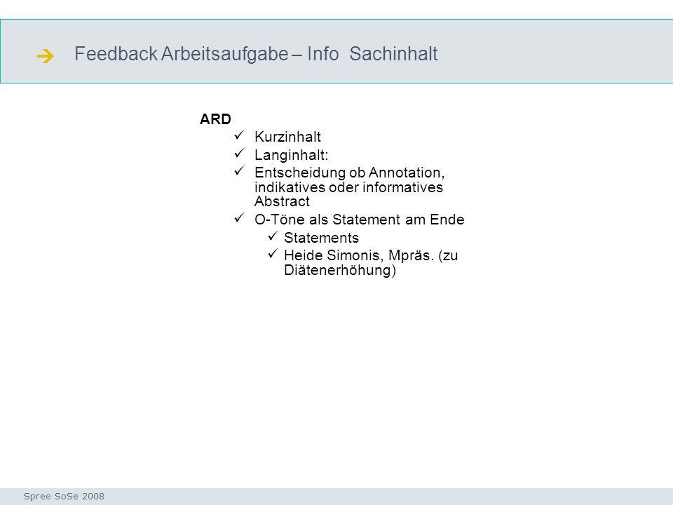 Feedback Arbeitsaufgabe – Info Sachinhalt Inhaltserschliessung Seminar I-Prax: Inhaltserschließung visueller Medien, 5.10.2004 Spree SoSe 2008 ARD Kur