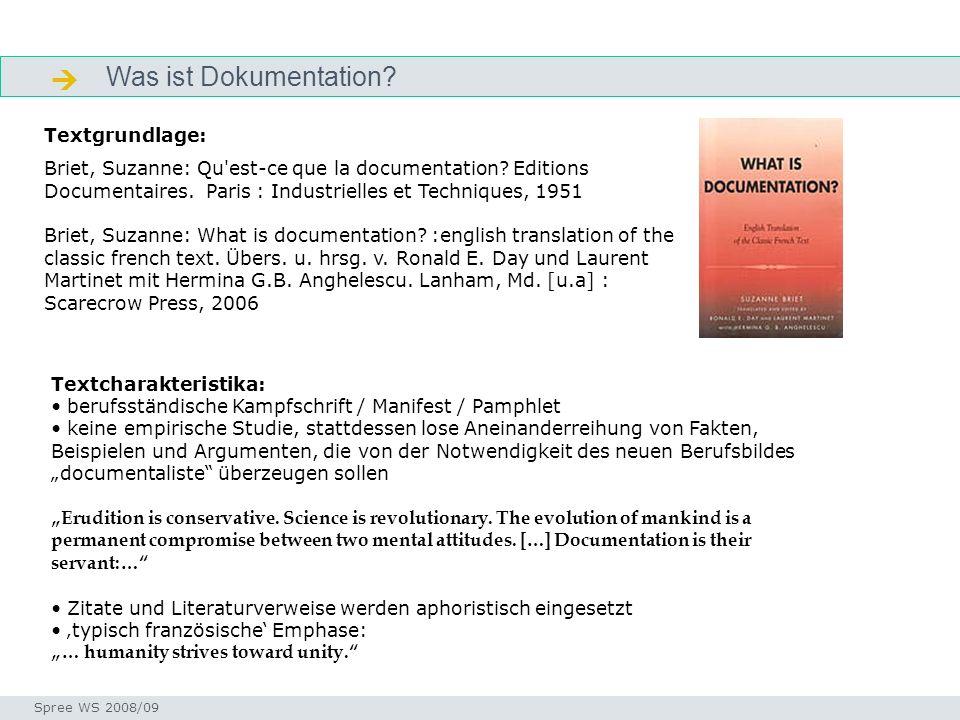 Was ist Dokumentation? Otlet - Bio Seminar I-Prax: Inhaltserschließung visueller Medien, 5.10.2004 Spree WS 2008/09 Textgrundlage: Briet, Suzanne: Qu'