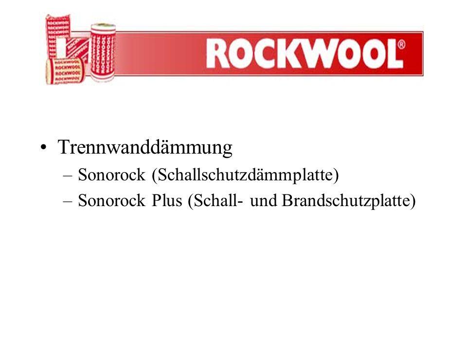 Trennwanddämmung –Sonorock (Schallschutzdämmplatte) –Sonorock Plus (Schall- und Brandschutzplatte)