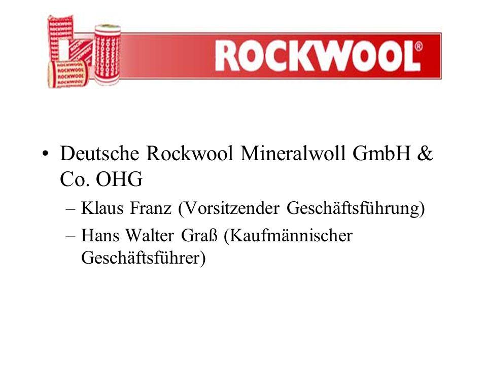 Deutsche Rockwool Mineralwoll GmbH & Co. OHG –Klaus Franz (Vorsitzender Geschäftsführung) –Hans Walter Graß (Kaufmännischer Geschäftsführer)