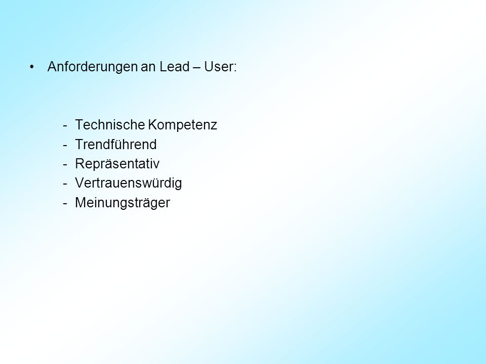 Anforderungen an Lead – User: - Technische Kompetenz - Trendführend - Repräsentativ - Vertrauenswürdig - Meinungsträger