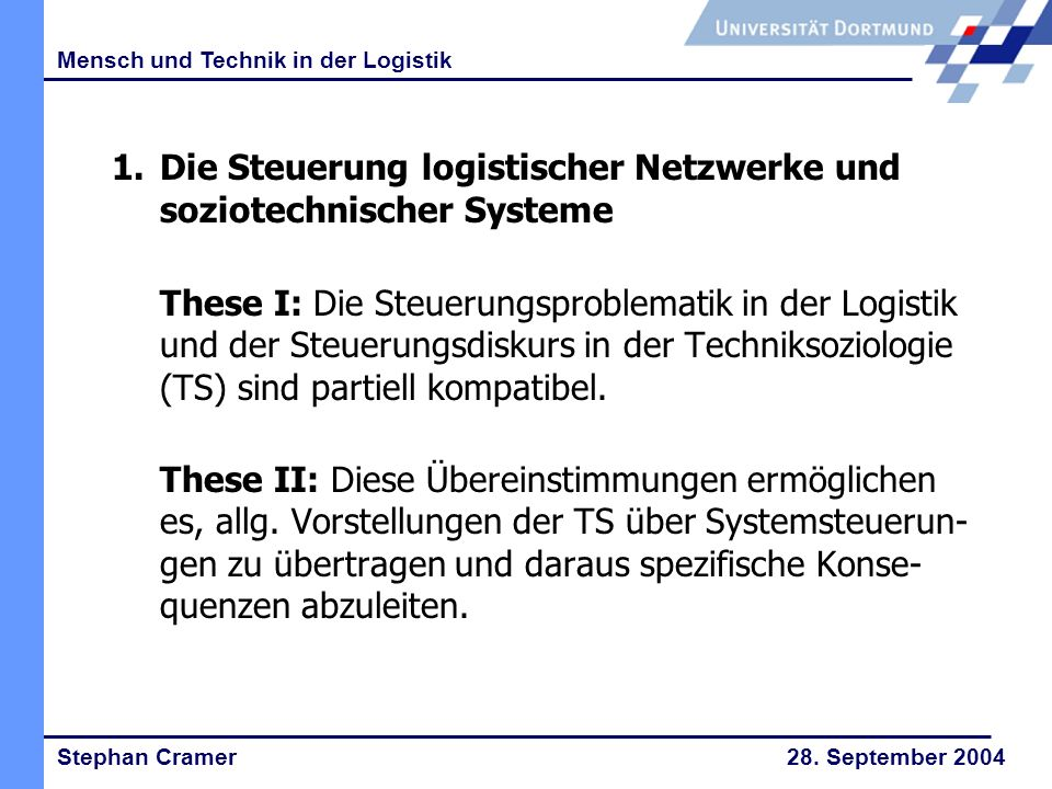 Stephan Cramer 28. September 2004 Mensch und Technik in der Logistik 1.