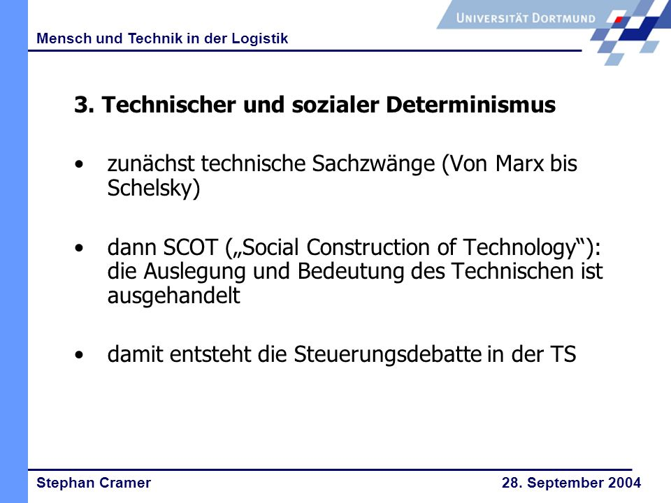 Stephan Cramer 28. September 2004 Mensch und Technik in der Logistik 3.