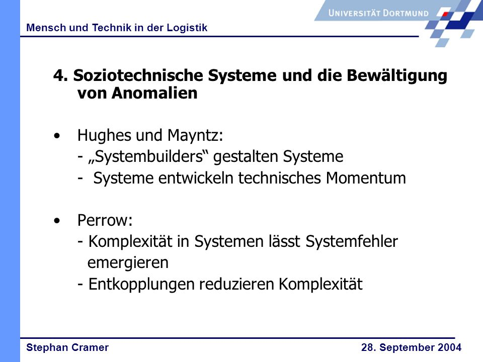 Stephan Cramer 28. September 2004 Mensch und Technik in der Logistik 4.
