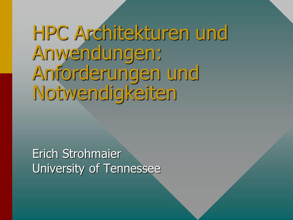 Architekturen und Anwendungen Rechnerarchitekturen Rechnerarchitekturen Datenstrukturen Datenstrukturen Generationswechsel von Architekturen Generationswechsel von Architekturen Kriterien für Markterfolg Kriterien für Markterfolg Der Wandel des HPC Marktes Der Wandel des HPC Marktes