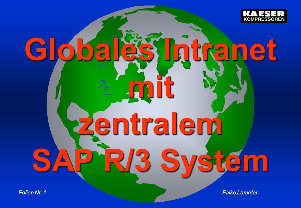Folien Nr. 1Falko Lameter SAP R/3 Globales Intranet mitzentralem SAP R/3 System