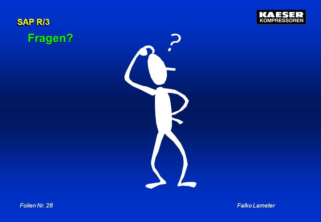Folien Nr. 28Falko Lameter SAP R/3 Fragen?