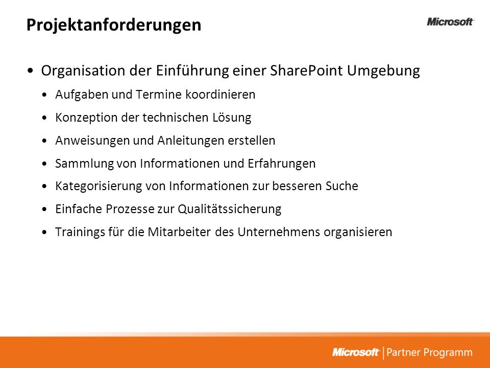 Projektanforderungen Organisation der Einführung einer SharePoint Umgebung Aufgaben und Termine koordinieren Konzeption der technischen Lösung Anweisu