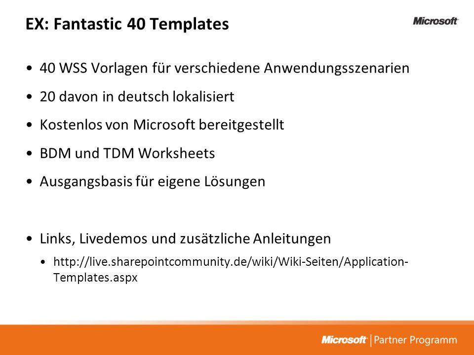 EX: Fantastic 40 Templates 40 WSS Vorlagen für verschiedene Anwendungsszenarien 20 davon in deutsch lokalisiert Kostenlos von Microsoft bereitgestellt
