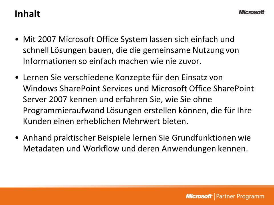 Inhalt Mit 2007 Microsoft Office System lassen sich einfach und schnell Lösungen bauen, die die gemeinsame Nutzung von Informationen so einfach machen