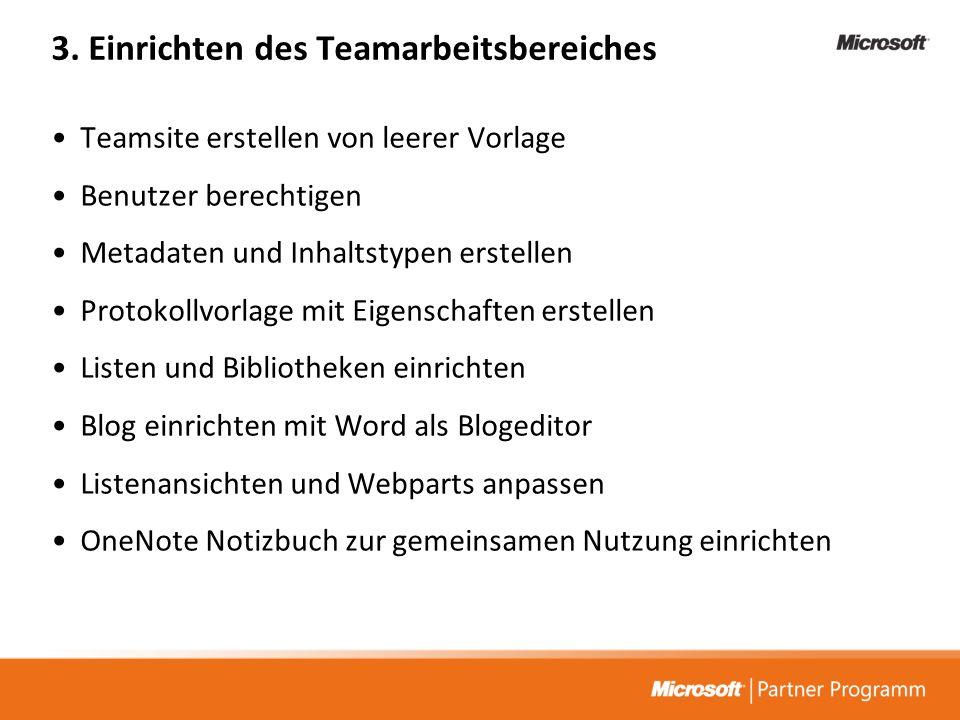 3. Einrichten des Teamarbeitsbereiches Teamsite erstellen von leerer Vorlage Benutzer berechtigen Metadaten und Inhaltstypen erstellen Protokollvorlag