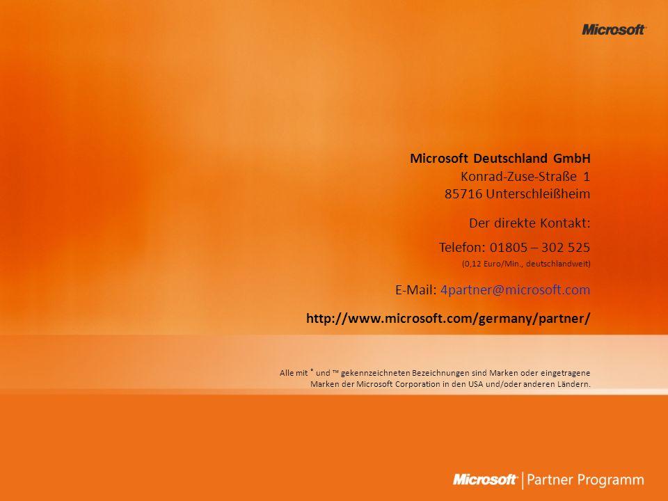 Microsoft Deutschland GmbH Konrad-Zuse-Straße 1 85716 Unterschleißheim Der direkte Kontakt: Telefon:01805 – 302 525 (0,12 Euro/Min., deutschlandweit)