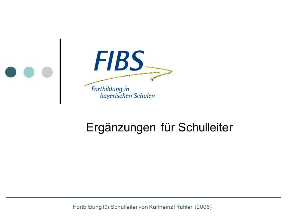 Ergänzungen für Schulleiter Fortbildung für Schulleiter von Karlheinz Pfahler (2006)