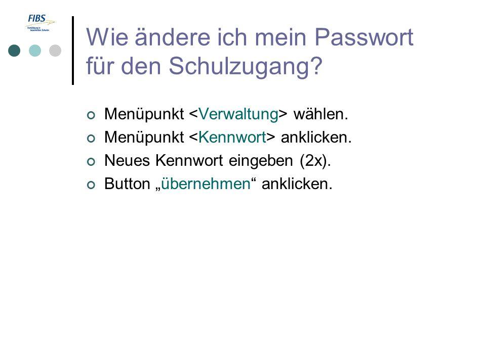 Wie ändere ich mein Passwort für den Schulzugang. Menüpunkt wählen.
