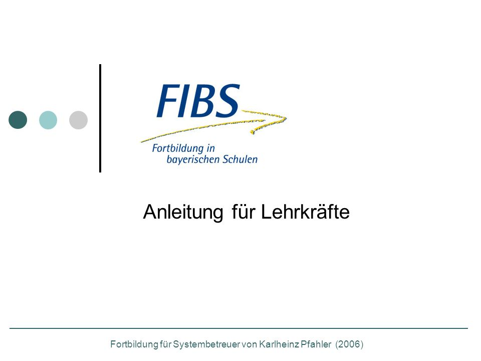 Anleitung für Lehrkräfte Fortbildung für Systembetreuer von Karlheinz Pfahler (2006)