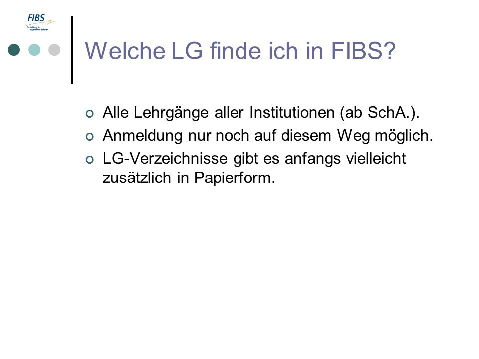 Welche LG finde ich in FIBS. Alle Lehrgänge aller Institutionen (ab SchA.).