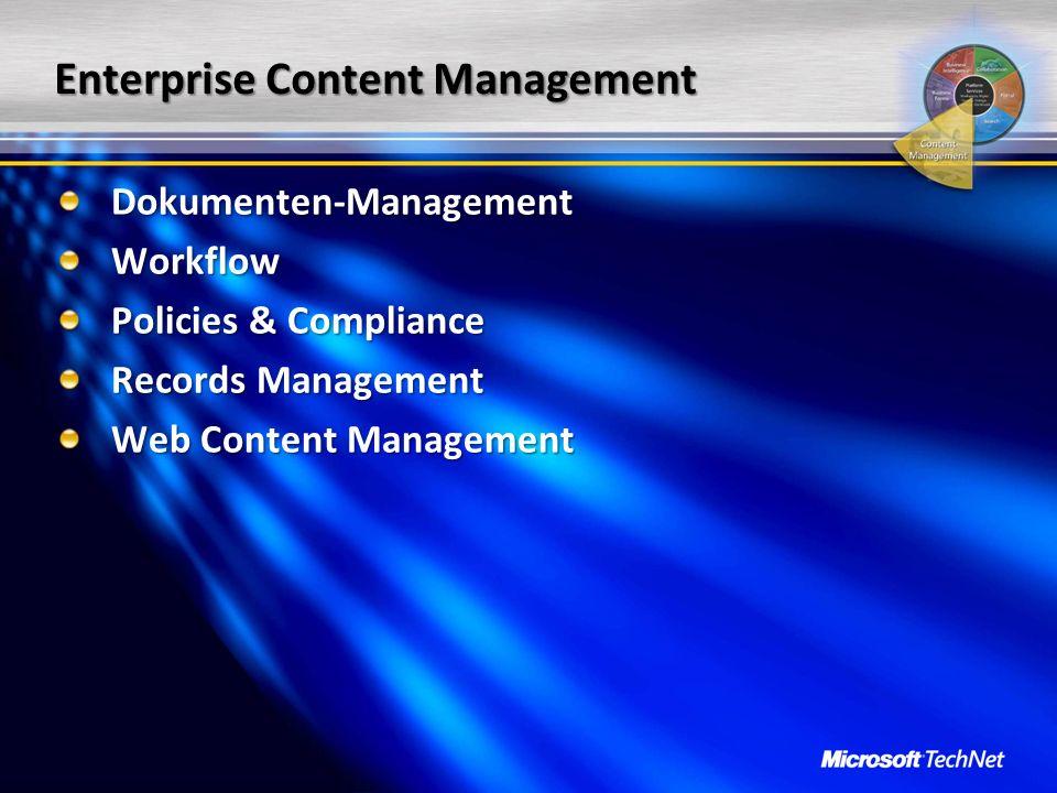 Enterprise Content Management Dokumenten-ManagementWorkflow Policies & Compliance Records Management Web Content Management
