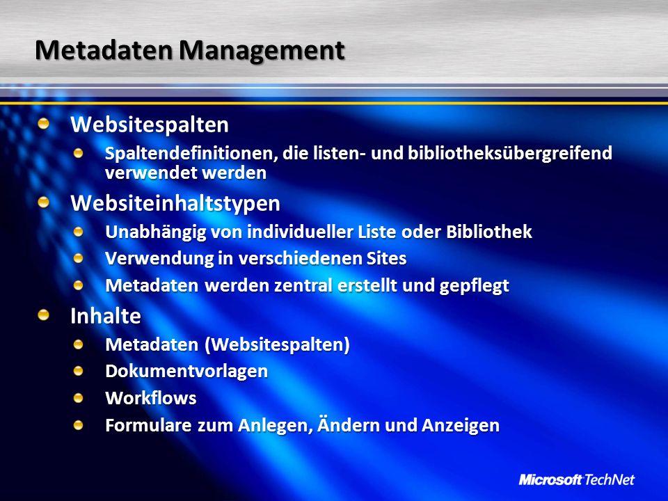 Metadaten Management Websitespalten Spaltendefinitionen, die listen- und bibliotheksübergreifend verwendet werden Websiteinhaltstypen Unabhängig von i