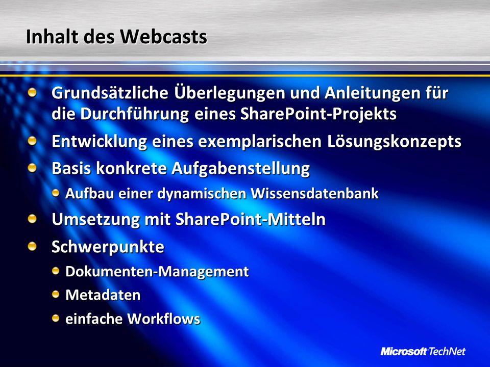 Inhalt des Webcasts Grundsätzliche Überlegungen und Anleitungen für die Durchführung eines SharePoint-Projekts Grundsätzliche Überlegungen und Anleitu
