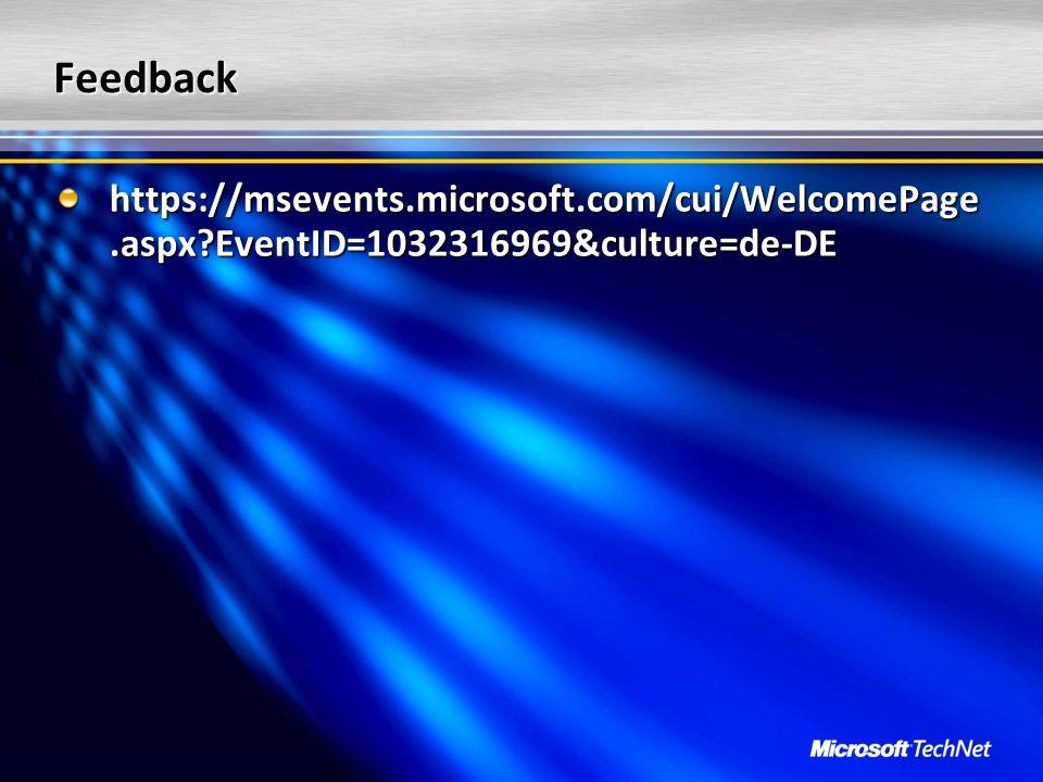 Feedback https://msevents.microsoft.com/cui/WelcomePage.aspx?EventID=1032316969&culture=de-DE
