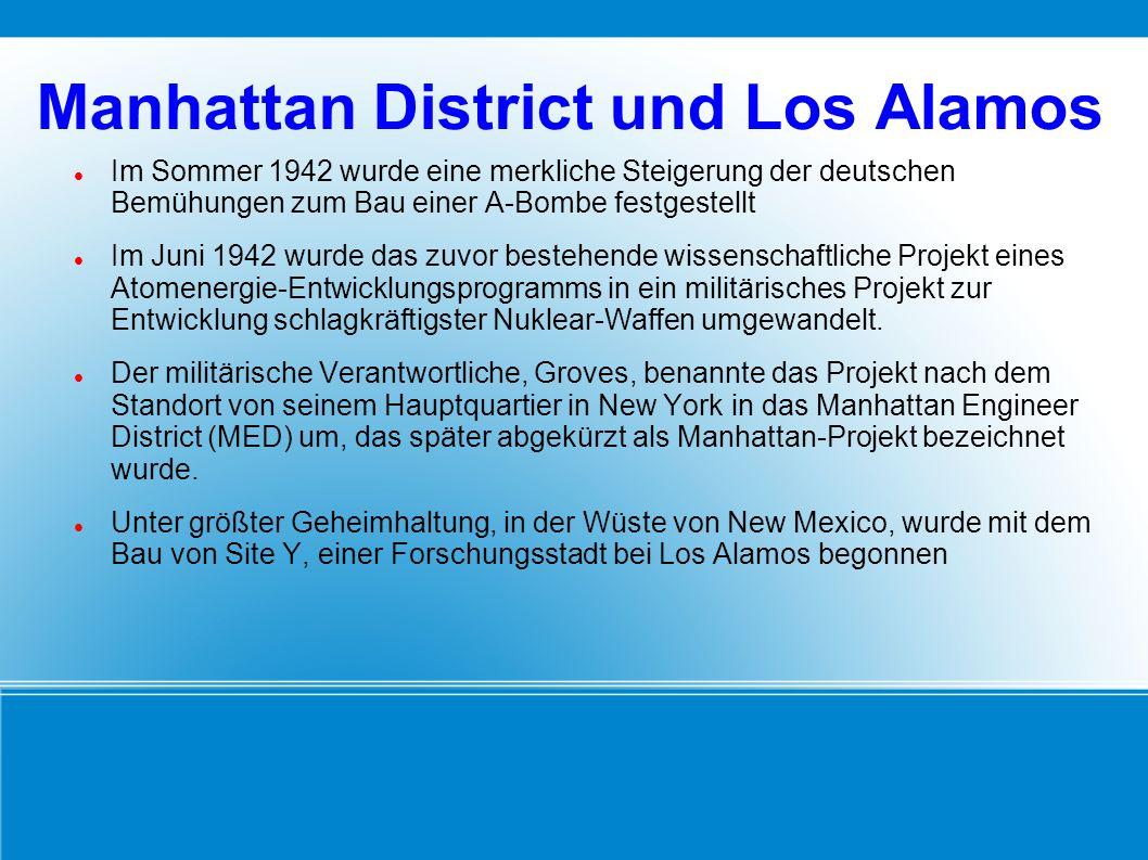 Manhattan District und Los Alamos Robert Oppenheimer stand der Anlage als Leiter der Trinity Projekt genannten Kernwaffenforschung vor.