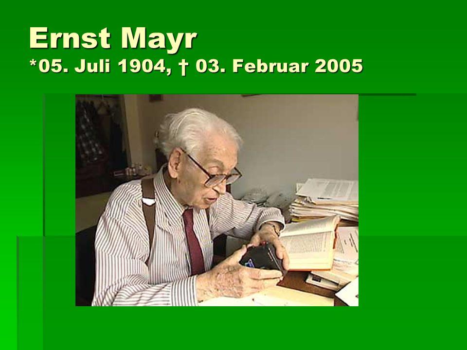 Ernst Mayr *05. Juli 1904, 03. Februar 2005