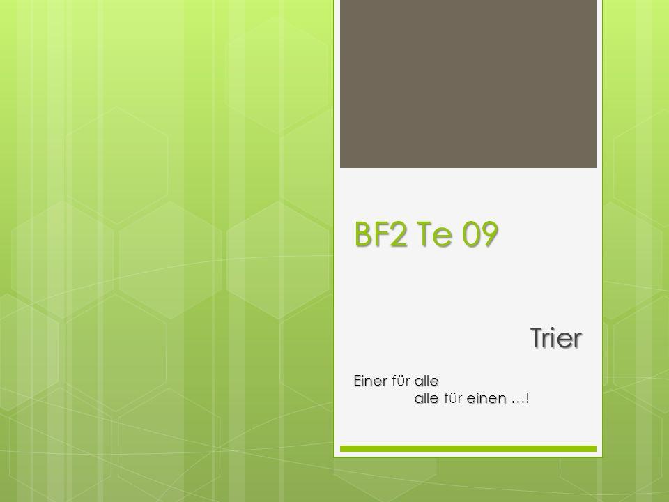 BF2 Te 09 Trier Eineralle Einer für alle alleeinen alle für einen …!