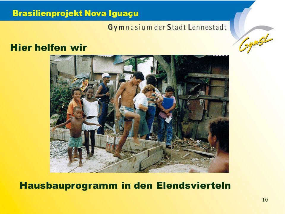 Brasilienprojekt Nova Iguaçu 10 Hier helfen wir Hausbauprogramm in den Elendsvierteln