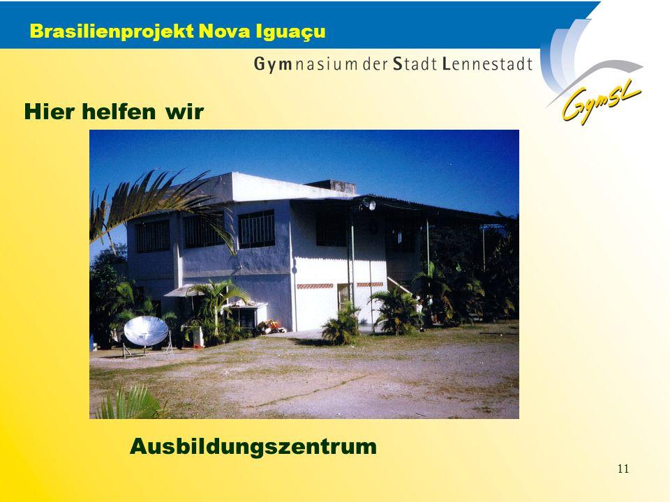 Brasilienprojekt Nova Iguaçu 11 Hier helfen wir Ausbildungszentrum