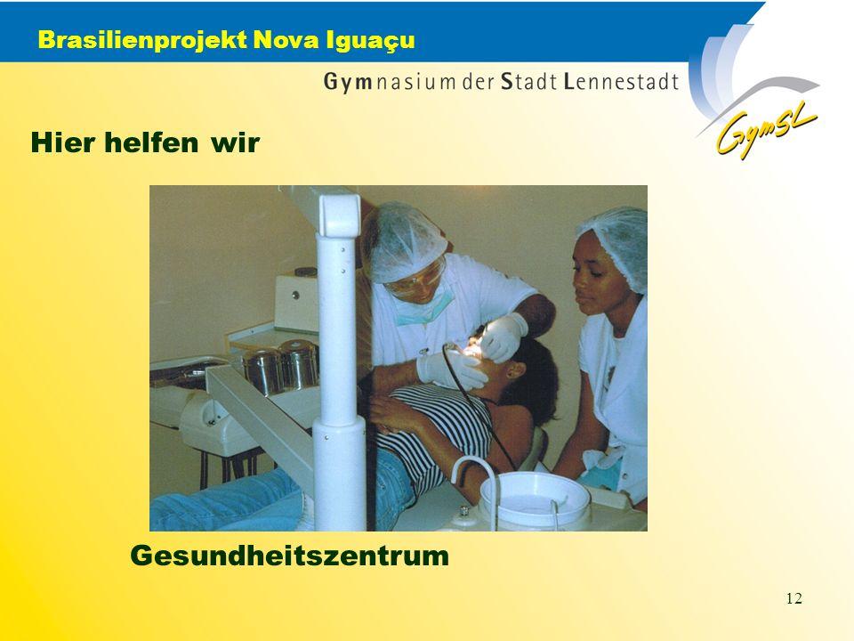 Brasilienprojekt Nova Iguaçu 12 Hier helfen wir Gesundheitszentrum