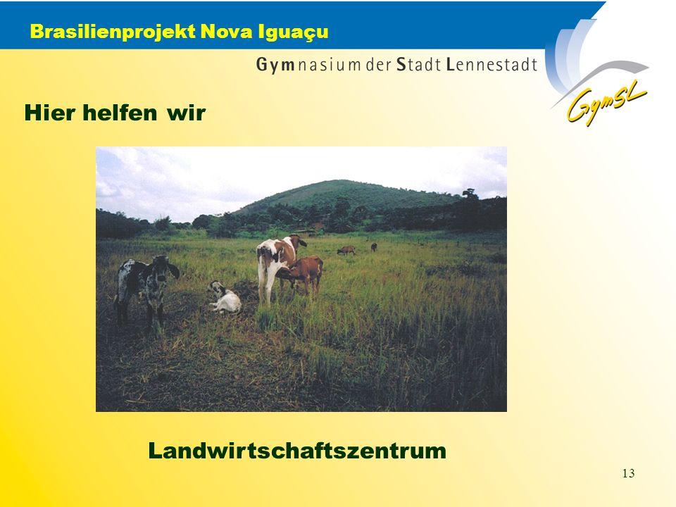 Brasilienprojekt Nova Iguaçu 13 Hier helfen wir Landwirtschaftszentrum