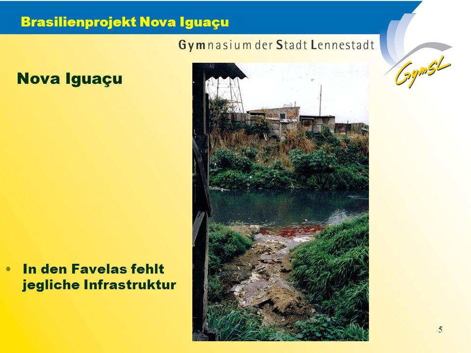 Brasilienprojekt Nova Iguaçu 5 Nova Iguaçu In den Favelas fehlt jegliche Infrastruktur