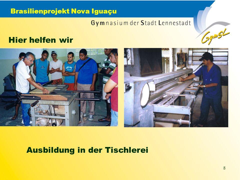 Brasilienprojekt Nova Iguaçu 8 Hier helfen wir Ausbildung in der Tischlerei
