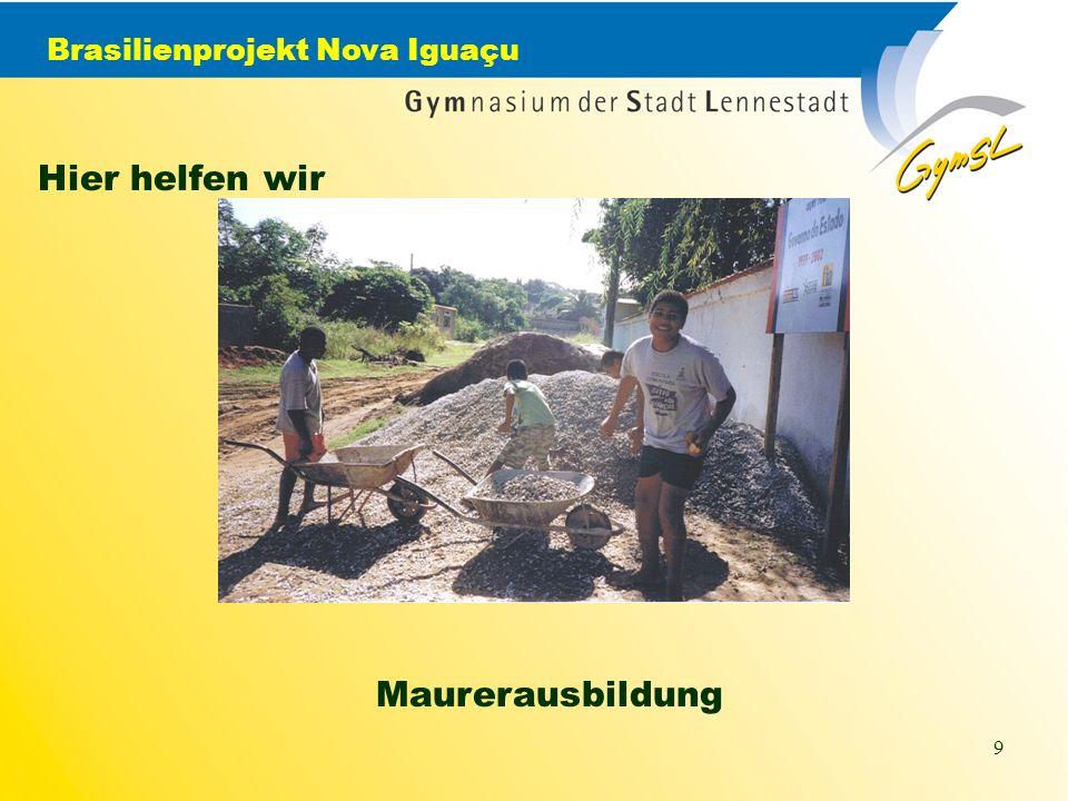 Brasilienprojekt Nova Iguaçu 9 Hier helfen wir Maurerausbildung