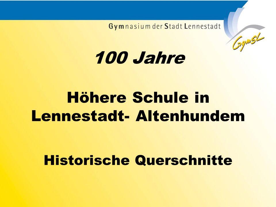 100 Jahre Höhere Schule in Lennestadt- Altenhundem Historische Querschnitte
