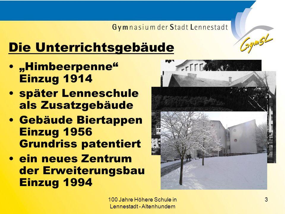 100 Jahre Höhere Schule in Lennestadt - Altenhundem 3 Die Unterrichtsgebäude Himbeerpenne Einzug 1914 später Lenneschule als Zusatzgebäude Gebäude Bie