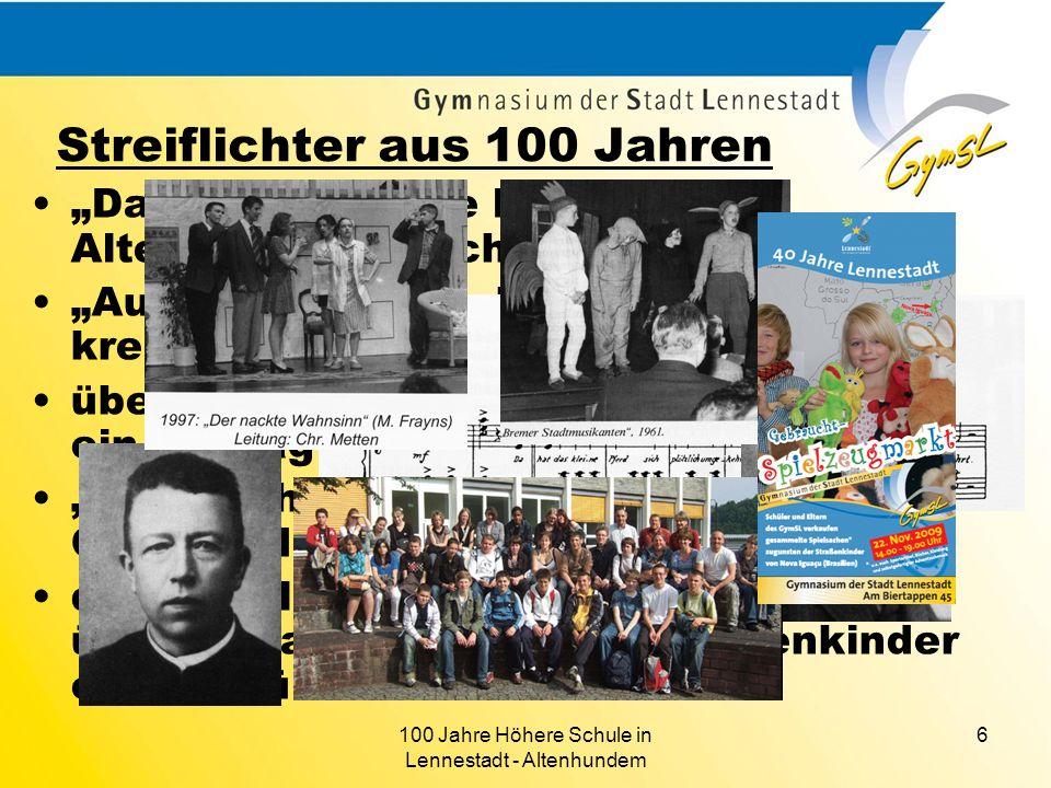 100 Jahre Höhere Schule in Lennestadt - Altenhundem 6 Streiflichter aus 100 Jahren Da hat das kleine Pferd... Altenhundemer Schützenmarsch Auf meine S