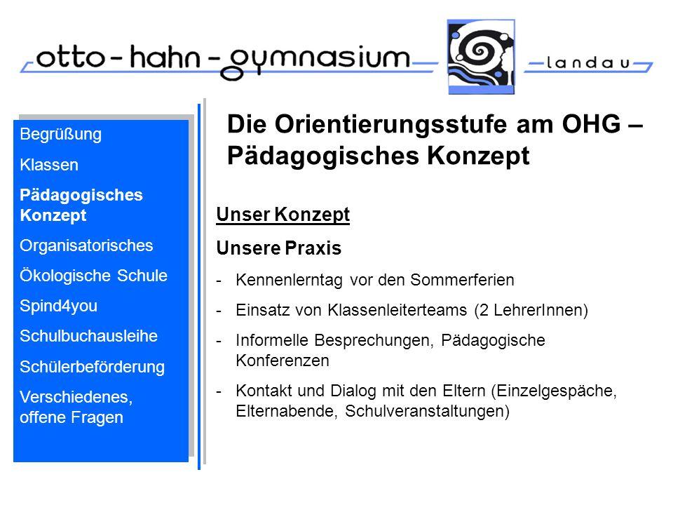 Die Orientierungsstufe am OHG – Pädagogisches Konzept Unser Konzept Unsere Praxis -Kennenlerntag vor den Sommerferien -Einsatz von Klassenleiterteams
