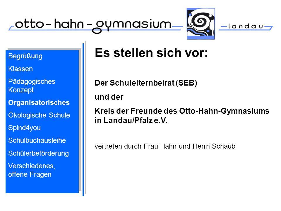 Es stellen sich vor: Der Schulelternbeirat (SEB) und der Kreis der Freunde des Otto-Hahn-Gymnasiums in Landau/Pfalz e.V. vertreten durch Frau Hahn und