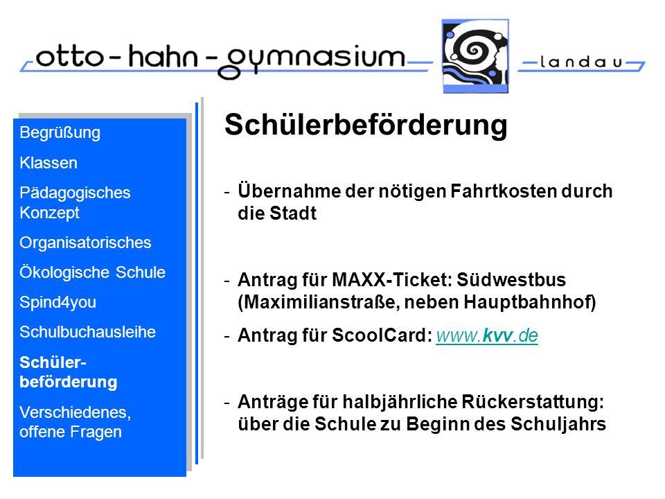 Schülerbeförderung -Übernahme der nötigen Fahrtkosten durch die Stadt -Antrag für MAXX-Ticket: Südwestbus (Maximilianstraße, neben Hauptbahnhof) -Antr