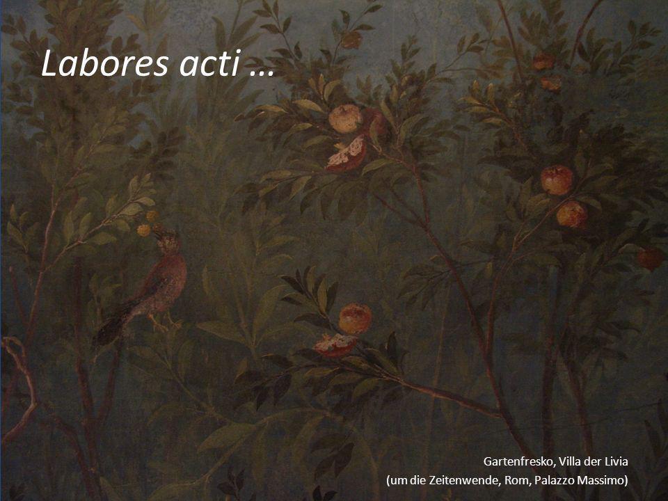 Labores acti … Gartenfresko, Villa der Livia (um die Zeitenwende, Rom, Palazzo Massimo)