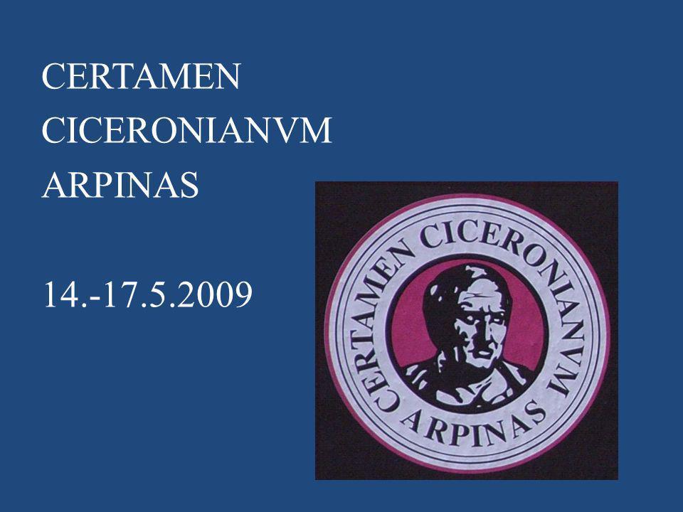 CERTAMEN CICERONIANVM ARPINAS 14.-17.5.2009