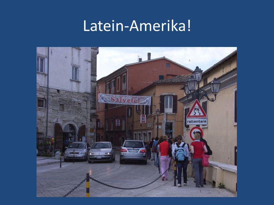 Latein-Amerika!