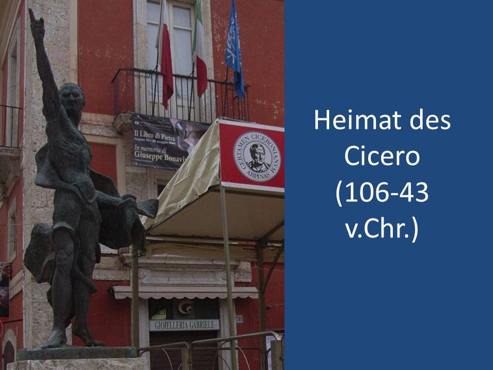 Heimat des Cicero (106-43 v.Chr.)